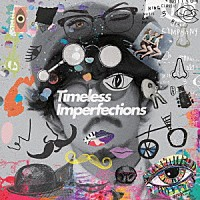 『Timeless Imperfections』